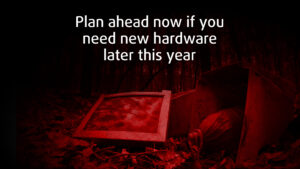 """Featured Image for """"Plan now if you need new hardware later this year"""" Blog Post"""