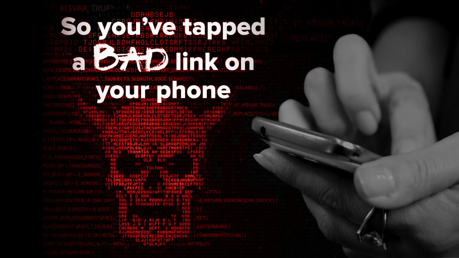 """Featured Image for """"So you've tapped a bad link on your phone"""" Blog Post"""